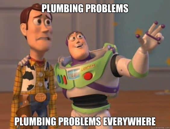 "Meme of Buzz Lightyear telling Woody ""Plumbing Problems. Plumbing Problems Everywhere""."