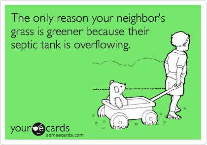 """Meme of a boy pulling a small wagon with the text """"The only reason your neighbor's grass is greener is because their septic tank is overflowing""""."""